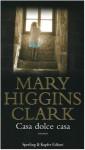 Casa dolce casa - Maria Barbara Piccioli, Mary Higgins Clark