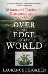 Over the Edge of the World - Laurence Bergreen