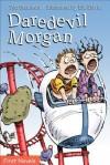 Daredevil Morgan - Ted Staunton, Bill Slavin