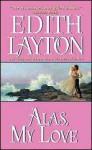 Alas, My Love - Edith Layton