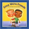 Since We're Friends - Celeste Shally