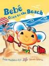 Bebe Goes to the Beach - Susan Middleton Elya, Steven Salerno