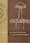 Przymierze z archeologią - Krzysztof T. Dąbrowski