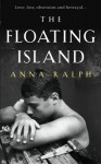 The Floating Island - Anna Ralph