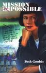 Mission Impossible - Beth Goobie