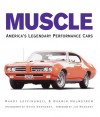 Muscle: America's Legendary Performance Cars - Randy Leffingwell, Randy Leffingwell, David Newhardt, Jim Wangers