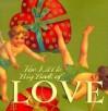 The Little Big Book of Love - Lena Tabori, Natasha Tabori Fried, Timothy Shaner