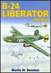 The B-24 Liberator, 1939-45 - Martin W. Bowman