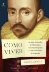Como viver (Portuguese Edition) - Sarah Bakewell