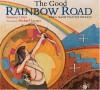 The Good Rainbow Road / Rawa 'Kashtyaa'tsi Hiyaani - Simon J. Ortiz, Michael Lacapa, Victor Montejo