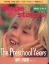 The Pre School Years: Steps And Stages - Teresa Pitman, Holly Bennett, Today Parents