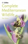 Complete Mediterranean Wildlife: Photoguide - Paul Sterry