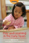 Play and Learning in the Early Years - Jennie Lindon, Cathy Hughes
