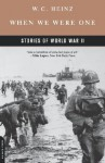 When We Were One: Stories Of World War II - W.C. Heinz
