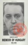 Memoir Of Hungary, 1944 1948 - Sándor Márai