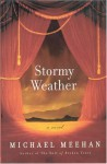 Stormy Weather - Michael Meehan
