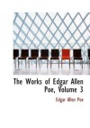 The Works of Edgar Allen Poe, Volume 3 (Large Print Edition) - Edgar Allan Poe