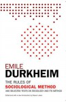 The Rules of Sociological Method and Selected Texts on Sociology and Its Method - Émile Durkheim, Steven Lukes