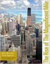 The Rise of the Magnificent Mile - Eric Bronsky, Neal Samors