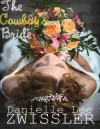 The Cowboy's Bride - Danielle Lee Zwissler