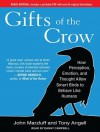 Gifts of the Crow: How Perception, Emotion, and Thought Allow Smart Birds to Behave Like Humans - John M. Marzluff, Tony Angell, Danny Campbell
