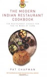 The Modern Indian Restaurant Cookbook: 150 Restaurant Dishes for You to Make at Home - Pat Chapman
