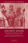 Ancient Anger: Perspectives from Homer to Galen - Susanna Braund, Glenn W. Most