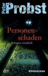 Personenschaden: Schwarz ermittelt Kriminalroman (German Edition) - Peter Probst