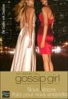 Nous étions faits pour nous entendre (Gossip Girl, Prequel) - Cecily von Ziegesar, Marianne Thirioux-Roumy