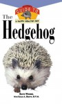 The Hedgehog: An Owner's Guide to a Happy Healthy Pet - Dawn Wrobel, Susan A. Brown