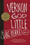Vernon God Little - D.B.C. Pierre