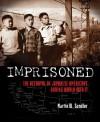 Imprisoned: The Betrayal of Japanese Americans during World War II - Martin W. Sandler