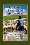 Preachers, Pastors, and Ambassadors: Puritan Wisdom for Today's Church - Peter Ackroyd, Peter Adam, Lee Gatiss