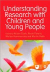 Understanding Research with Children and Young People - Alison Clark, Rosie Flewitt, Martyn Hammersley, Martin Robb