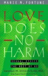Love Does No Harm: Sexual Ethics for the Rest of Us - Marie M. Fortune