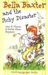 Bella Baxter and the Itchy Disaster - Jane B. Mason, Sarah Hines Stephens, John Shelley