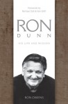 Ron Dunn: His Life and Mission - Ron Owens, Michael Catt