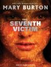 The Seventh Victim - Mary Burton, Johanna Parker