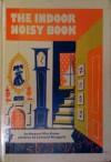The Indoor Noisy Book - Margaret Wise Brown, Leonard Weisgard