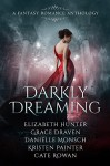 Darkly Dreaming: A Five Book Fantasy Romance Anthology - Grace Draven, Danielle Monsch, Kristen Painter, Cate Rowan, Elizabeth Hunter