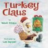 Turkey Claus - Wendi Silvano