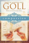 Compassion: A Call to Take Action - James W. Goll, Michal Ann Goll