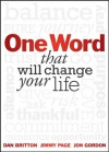 One Word that will Change Your Life - Dan Britton, Jimmy Page, Jon Gordon