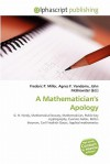 A Mathematician's Apology - Frederic P. Miller, Agnes F. Vandome, John McBrewster