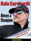 Dale Earnhardt: Always a Champion: A Tribute and Farewell to the Intimidator - Triumph Books, Triumph Books