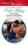 Mills & Boon : The Heir From Nowhere - Trish Morey