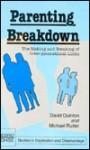 Parenting Breakdown: The Making and Breaking of Inter-Generational Links - David Quinton, Michael Rutter