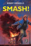 Smash! - Robert Swindells