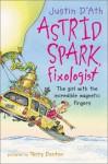 Astrid Spark, Fixologist - Justin D'Ath, Terry Denton