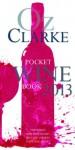 Oz Clarke Pocket Wine Book 2013 - Oz Clarke
